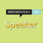 Speaking at Creative Mornings Miami