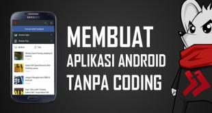 cara terbaru membuat aplikasi android sendiri mudah tanpa coding