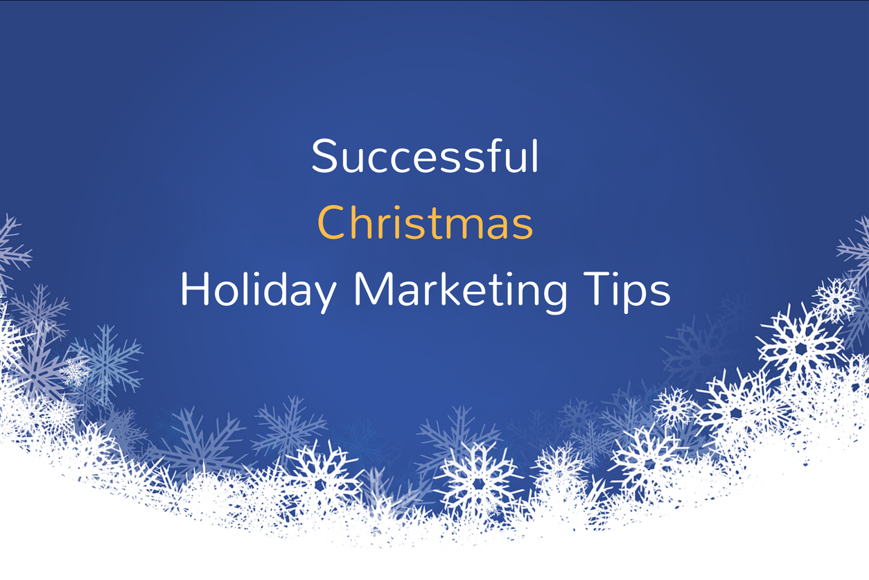 Tips for successful Holiday Marketing around Christmas