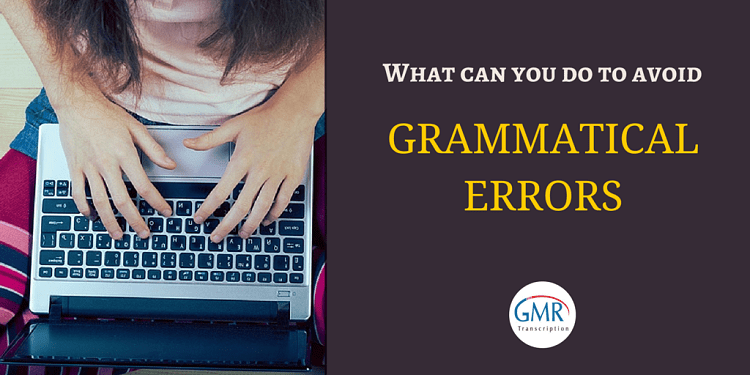 What You Can Do to Avoid Grammatical Errors