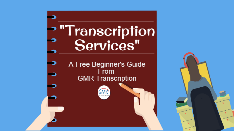 Transcription Services – A Free Beginner's Guide [Infographic]