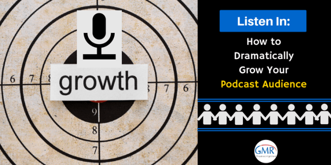 Listen In- How to Dramatically Grow Your Podcast Audience