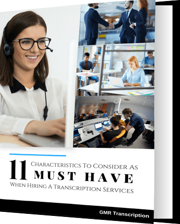 11 Characteristics To Consider As Must Have When Hiring A Transcription Services