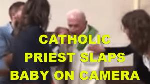 NEWS-PriestSlapsBaby