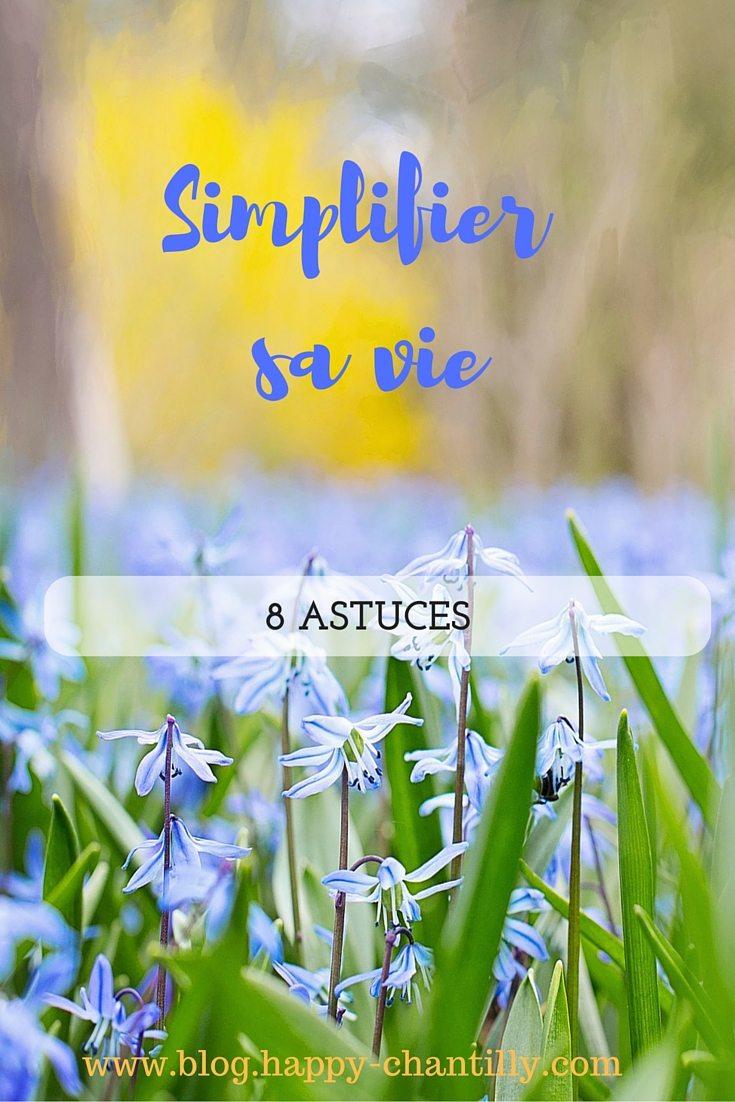 8 Astuces Pour Simplifier Sa Vie Happy Chantilly