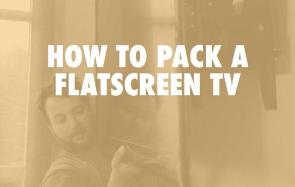 How to Pack a Flatscreen TV
