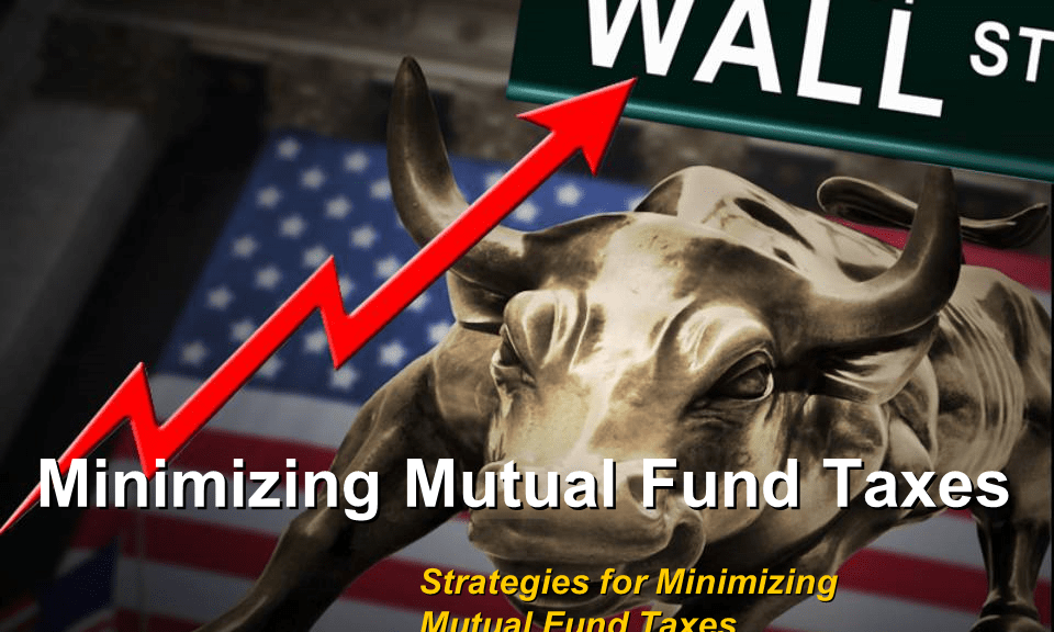 Minimizing Mutual Fund Taxes