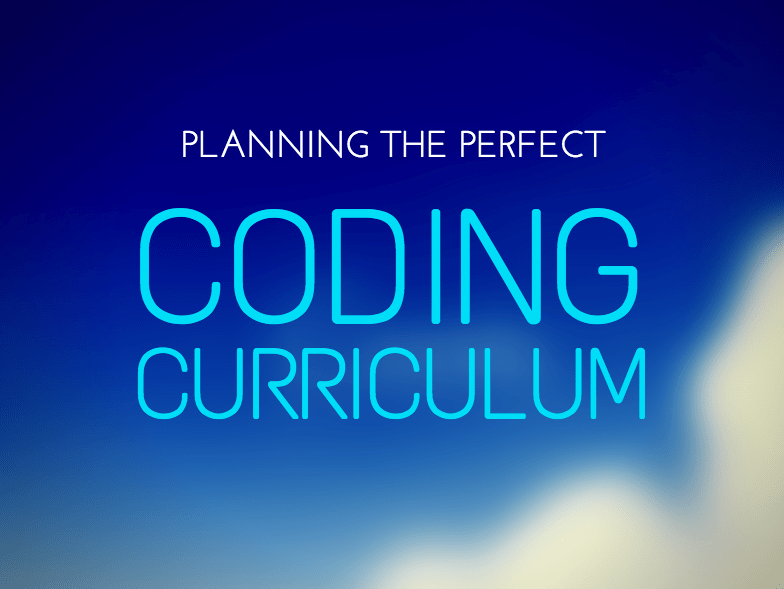 Tips for Teachers Planning the Perfect Coding Curriculum