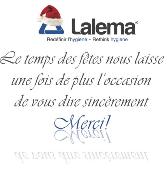 Le temps des fêtes nous laisse une fois de plus l'occasion de vous dire sincèrement: Merci. Lalema