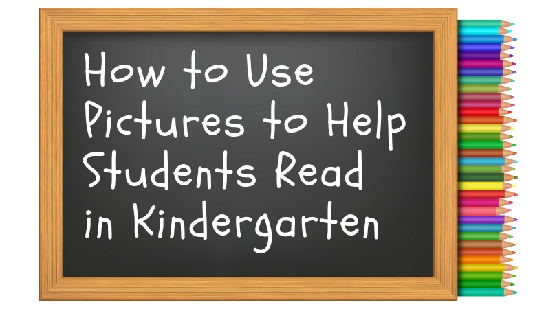 How to Use Pictures to Help Students Read in Kindergarten | Lee ...
