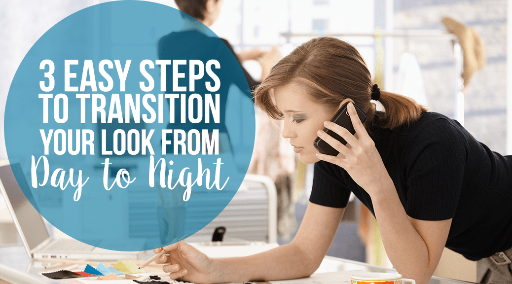 Transition Your Look from Day to Night WP
