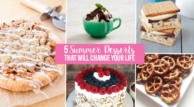 5 Summer Desserts That Will Change Your Life