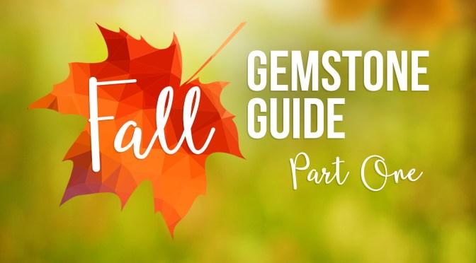 Fall 2016 Gemstone Guide: Pantone Color Report Part One