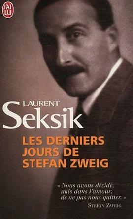 Les derniers jours de Stefan Zweig (Laurent Seksik)