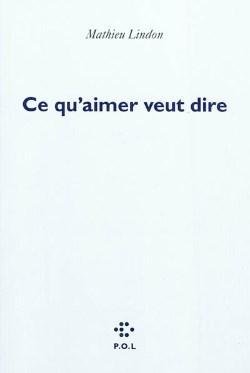 Ce qu'aimer veut dire (Mathieu Lindon)
