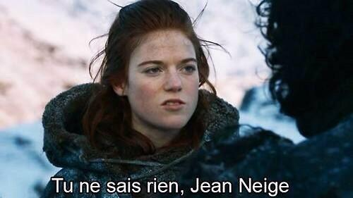 Tu ne sais rien, Jean Neige !