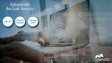 Web Services, entendiendo qué son y para qué se utilizan