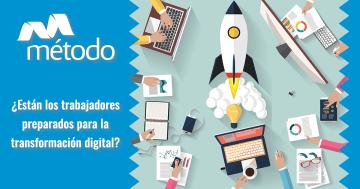 ¿Están los trabajadores preparados para afrontar la transformación digital?