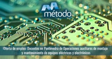 docentes en Pontevedra Operaciones auxiliares de montaje y mantenimiento de equipos eléctricos y electrónicos (ELEQ0111)