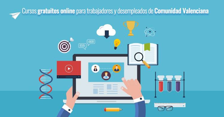 Cursos gratuitos desempleados y trabajadores de Comunidad Valenciana