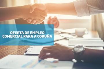 Oferta de empleo: comercial para A Coruña