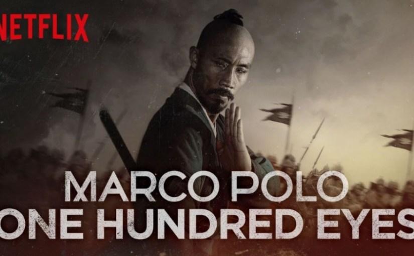 Ab heute auf Netflix – Marco Polo: One Hundered Eyes