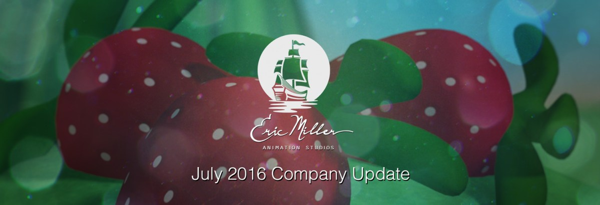 Eric Miller Animation July 2016 Company Update