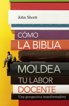 portada como la biblia moldea tu labor docente