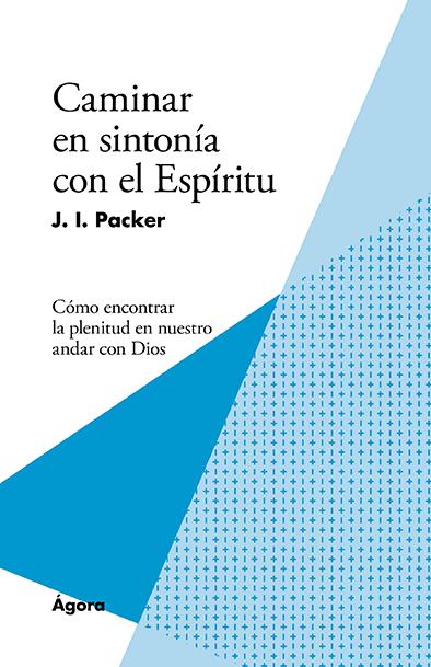 resena-caminando-en-sintonia-con-el-Espiritu-J.I.-Packer