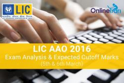 LIC AAO Exam Analysis and Expected Cutoff Marks 2016 Written Exam