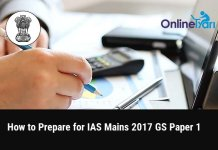 How to Prepare for UPSC IAS Mains 2017 GS Paper 1