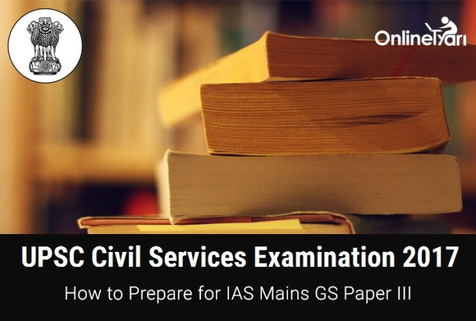How to Prepare for UPSC IAS Mains 2017 GS Paper 3