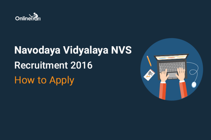 Navodaya Vidyalaya NVS Recruitment 2016: How to Apply