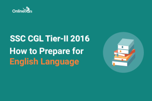 How to Prepare for SSC CGL Tier 2 English Language 2016