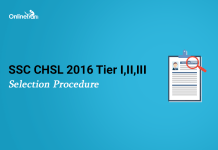 SSC CHSL Selection Procedure 2016 |Tier I, II, III
