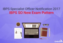 IBPS Specialist Officer Notification 2017| IBPS SO New Exam Pattern