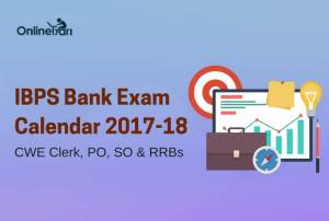 IBPS Bank Exam Calendar 2017-18: CWE Clerk, PO, SO & RRBs