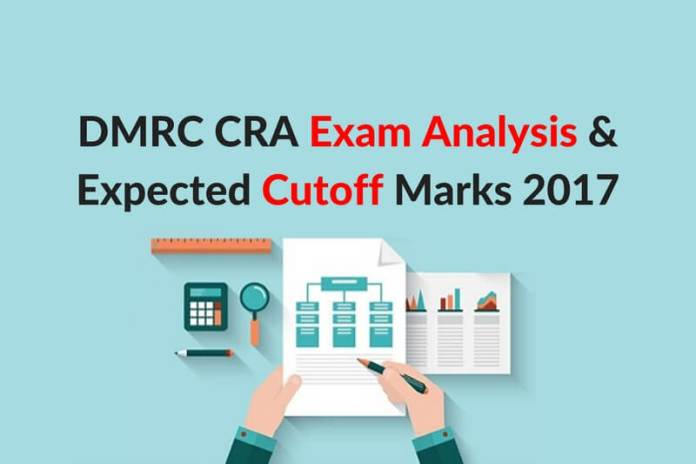 DMRC CRA Exam Analysis and Expected Cut off Marks 2017