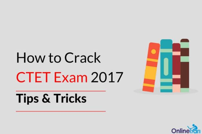 How to Crack CTET Exam 2017: Best Tips & Tricks