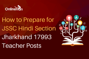 How to Prepare for JSSC Hindi Section: Jharkhand 17993 Teacher Posts