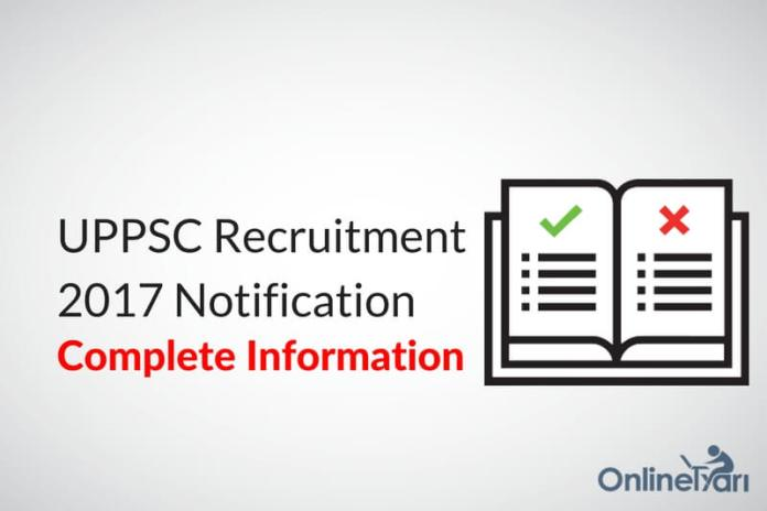 UPPSC Recruitment 2017 Official Notification: Complete Information