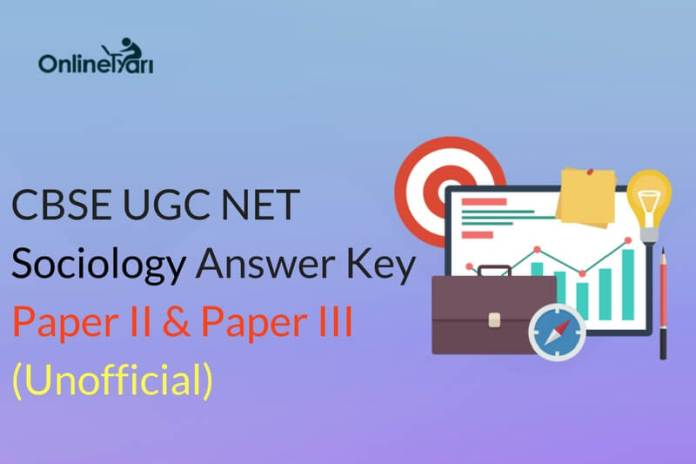 CBSE UGC NET Sociology Answer Key: Paper II & Paper III (Unofficial)