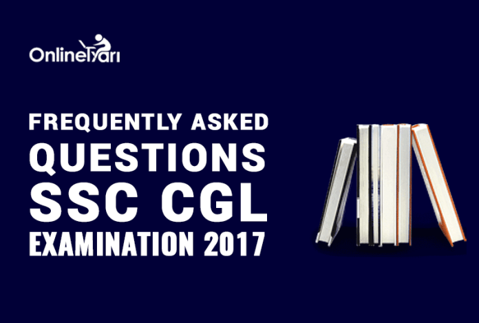Frequently Asked Questions: SSC CGL Examination 2017