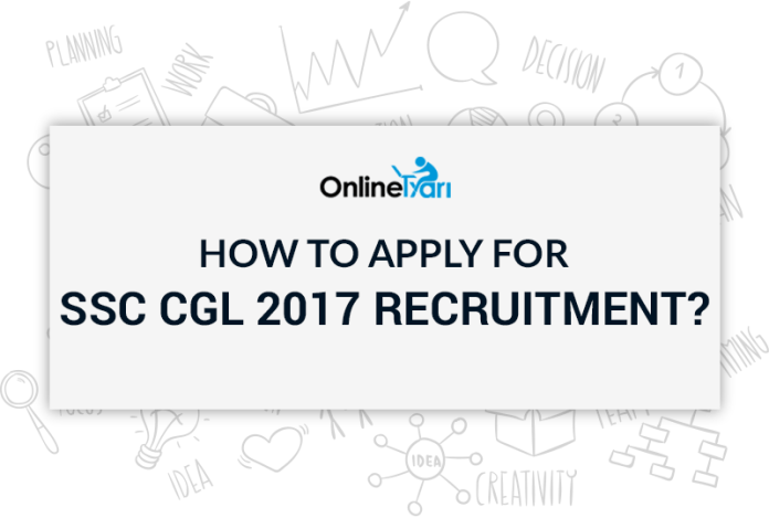 How to Apply for SSC CGL 2017 Recruitment?