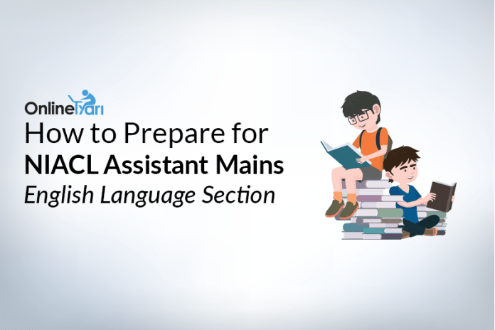 How to Prepare for NIACL Assistant Mains English Language Section
