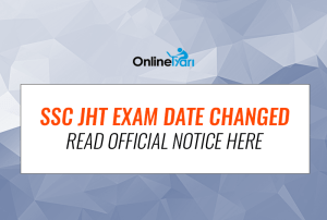 SSC JHT Exam Date Changed: Read Official Notice Here
