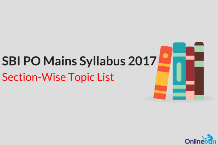 SBI PO Mains Syllabus 2017: Section-Wise Topic List