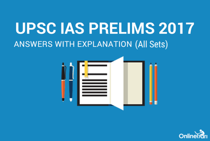 UPSC IAS Prelims 2017 Answers With Explanation (All Sets)