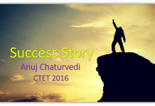 CTET Success Story 2016: Anuj Chaturvedi