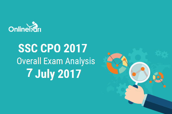 SSC CPO 2017 Exam Analysis, Overall Paper Review: 7th July 2017